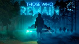 Those Who Remain: Neues Horrorspiel kommt noch 2019
